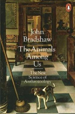 Animals Among Us - The New Science of Anthrozoology