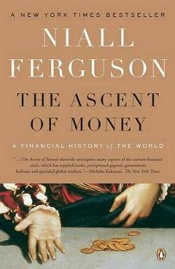 Ascent of Money - A Financial History of the World