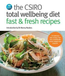 CSIRO Total Wellbeing Diet - Fast and Fresh Recipes