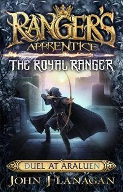 Ranger's Apprentice - Royal Ranger #3 - Duel at Araluen