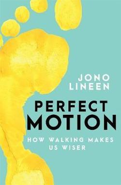 Perfect Motion - How walking makes us wiser