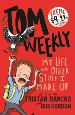 Tom Weekly 1 - My Life and Other Stuff I Made Up
