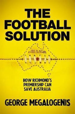 Football Solution: How Richmond's premiership can save Australia