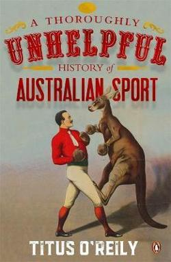 Thoroughly Unhelpful History of Australian Sport