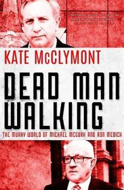 Dead Man Walking - The murky world of Michael McGurk and Ron Medich