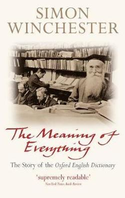 Meaning of Everything - The Story of the Oxford English Dictionary