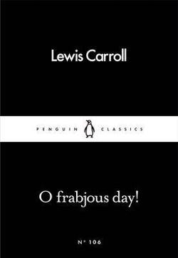 O Frabjous Day! - Penguin Little Black Books