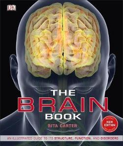 Brain Book - An Illustrated Guide to its Structure, Functions, and Disorders