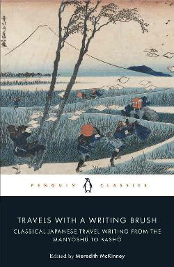 Travels with a Writing Brush - Classical Japanese Travel Writing from the Manyoshu to Basho