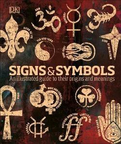 Signs & Symbols - An illustrated guide to their origins and meanings