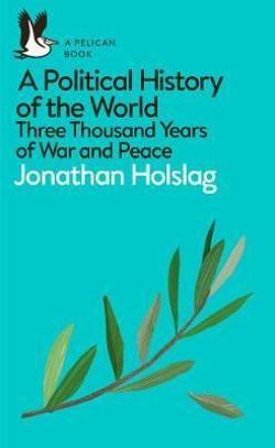 Political History of the World - Three Thousand Years of War and Peace