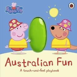 Peppa Pig: Australian Fun: Touch & Feel