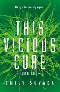 This Vicious Cure - This Mortal Coil Book 3