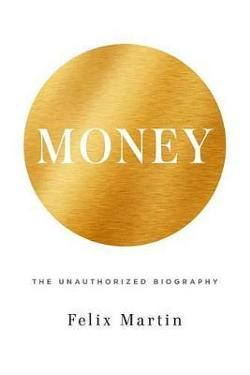 Money - The Unauthorized Biography