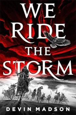 We Ride the Storm - The Reborn Empire, Book One