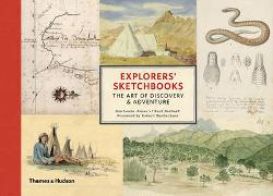 Explorers' Sketchbooks - The Art of Discovery & Adventure