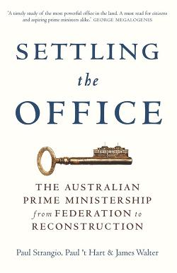 Settling the Office - The Australian Prime Ministership from Federation to Reconstruction