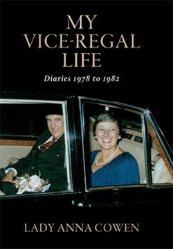 My Vice-Regal Life: Diaries 1978 to 1982