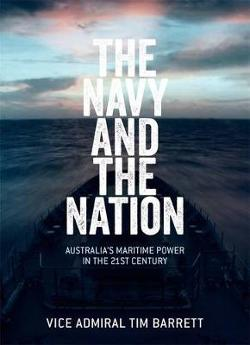 Navy and the Nation: Australia's Maritime Power in the 21st Century
