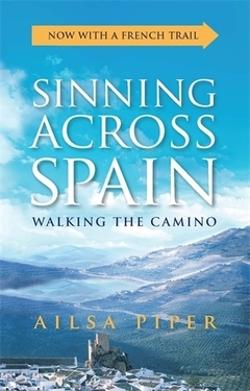 Sinning Across Spain Updated Edition - A Walker's Journey from Granada to Galicia