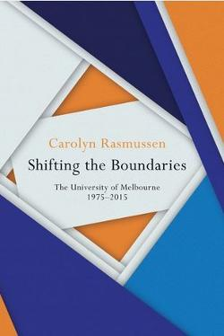 Shifting the Boundaries - The University of Melbourne 1975-2015