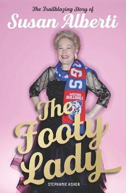 Footy Lady - The Trailblazing Story of Susan Alberti