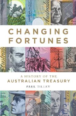 Changing Fortunes - A History of the Australian Treasury