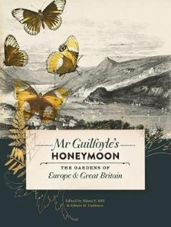 Mr Guilfoyle's Honeymoon - The Gardens of Europe & Great Britain