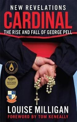Cardinal - The Rise and Fall of George Pell - 2nd Updated Edition