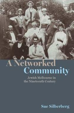 Networked Community: Jewish Melbourne in the Nineteenth Century