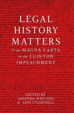 Legal History Matters - From Magna Carta to the Clinton Impeachment