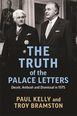 Truth of the Palace Letters - Deceit, Ambush and Dismissal in 1975