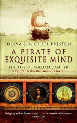 Pirate Of Exquisite Mind - The Life Of William Dampier
