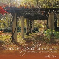 Under the Spell of the Ages: Australian Country Gardens