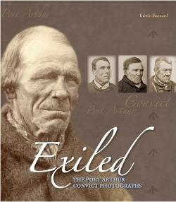 Exiled: The Port Arthur Convict Photographs