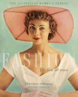 The Australian Women's Weekly Fashion: The First 50 Years