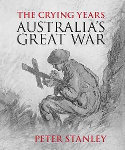 The Crying Years: Australia's Great War