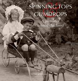 Spinning Tops & Gumdrops: A Portrait of Colonial Childhood
