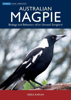 Australian Magpie: Biology & Behaviour Of An Unusual Songbird