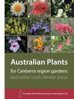 Australian Plants for Canberra Region Gardens - Extensively revised 5th edition.  <br> <br>934 plants described with photographsAustralian Plants For Canberra Region Gardens and Other Cook Climate Areas