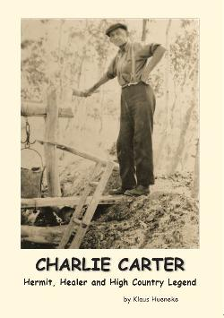 Charlie Carter: Hermit, Healer and High Country Legend