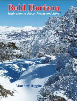 Bold Horizon - High-country Place, People and Story