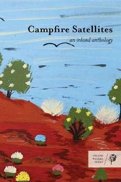 Campfire Satellites - An Inland Anthology