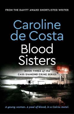 Blood Sisters - Book 3 of the Cass Diamond Series