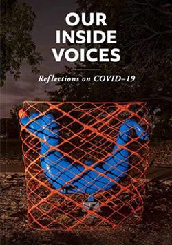 Our Inside Voices: Reflections on COVID-19