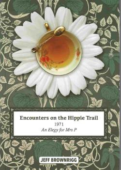 Encounters on the Hippie Trail - 1971 An Elegy of Mrs P