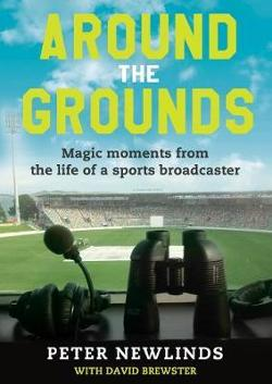 Around The Grounds - Magic Moments From The Life Of A Sports Broadcaster