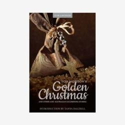 Tom Morison's Golden Christmas and other lost Australian goldmining stories