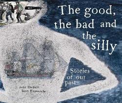 Good, the Bad and the Silly - Stories of our past