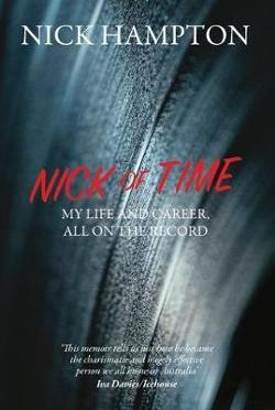 Nick of Time - My Life and Career, All on the Record